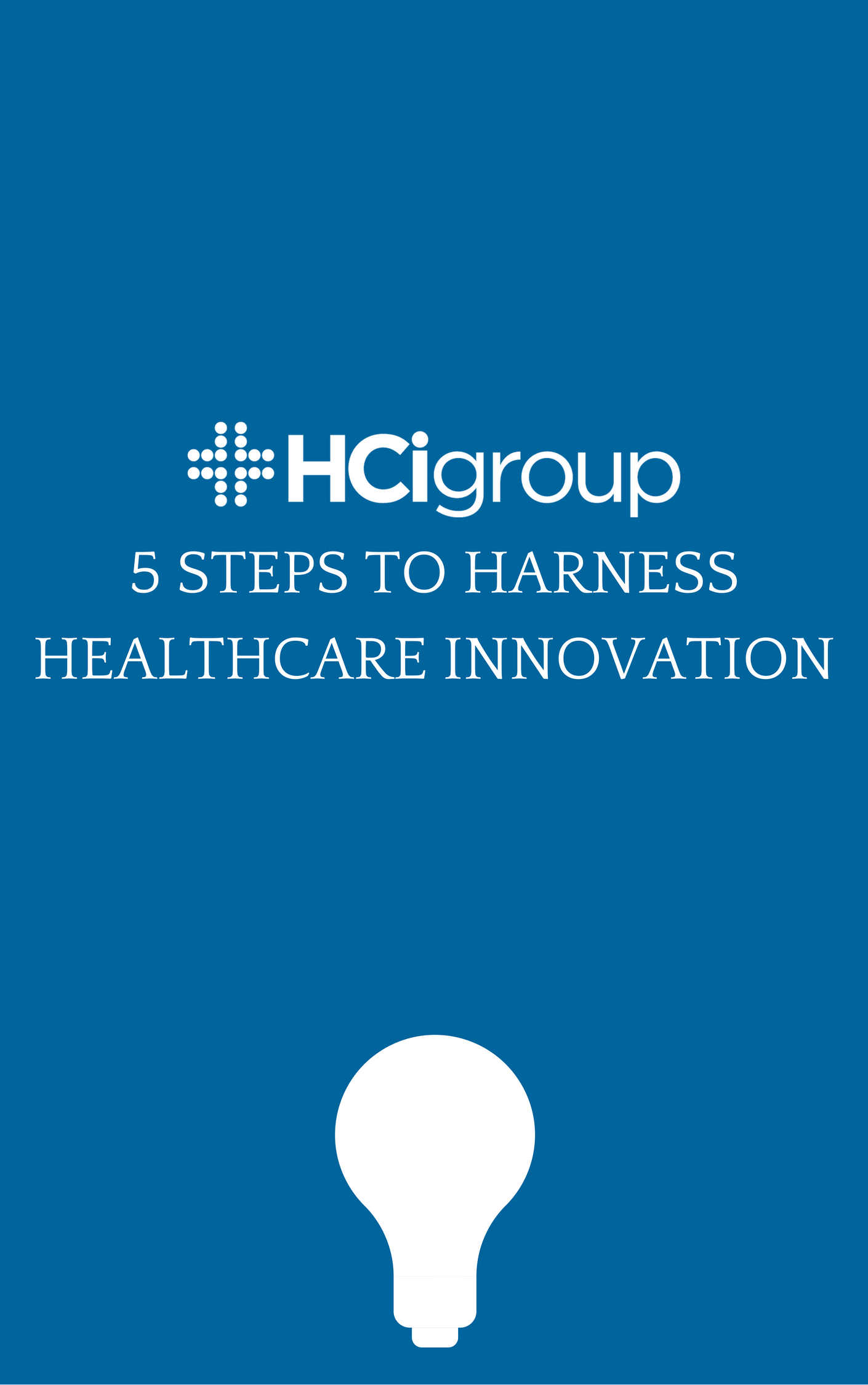 Download 5 Steps to Harness Healthcare Innovation