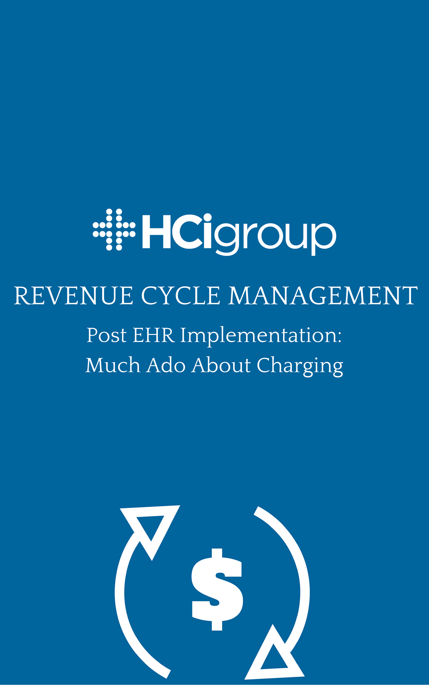 Download Revenue Cycle Management Post EHR Implementation: Charging