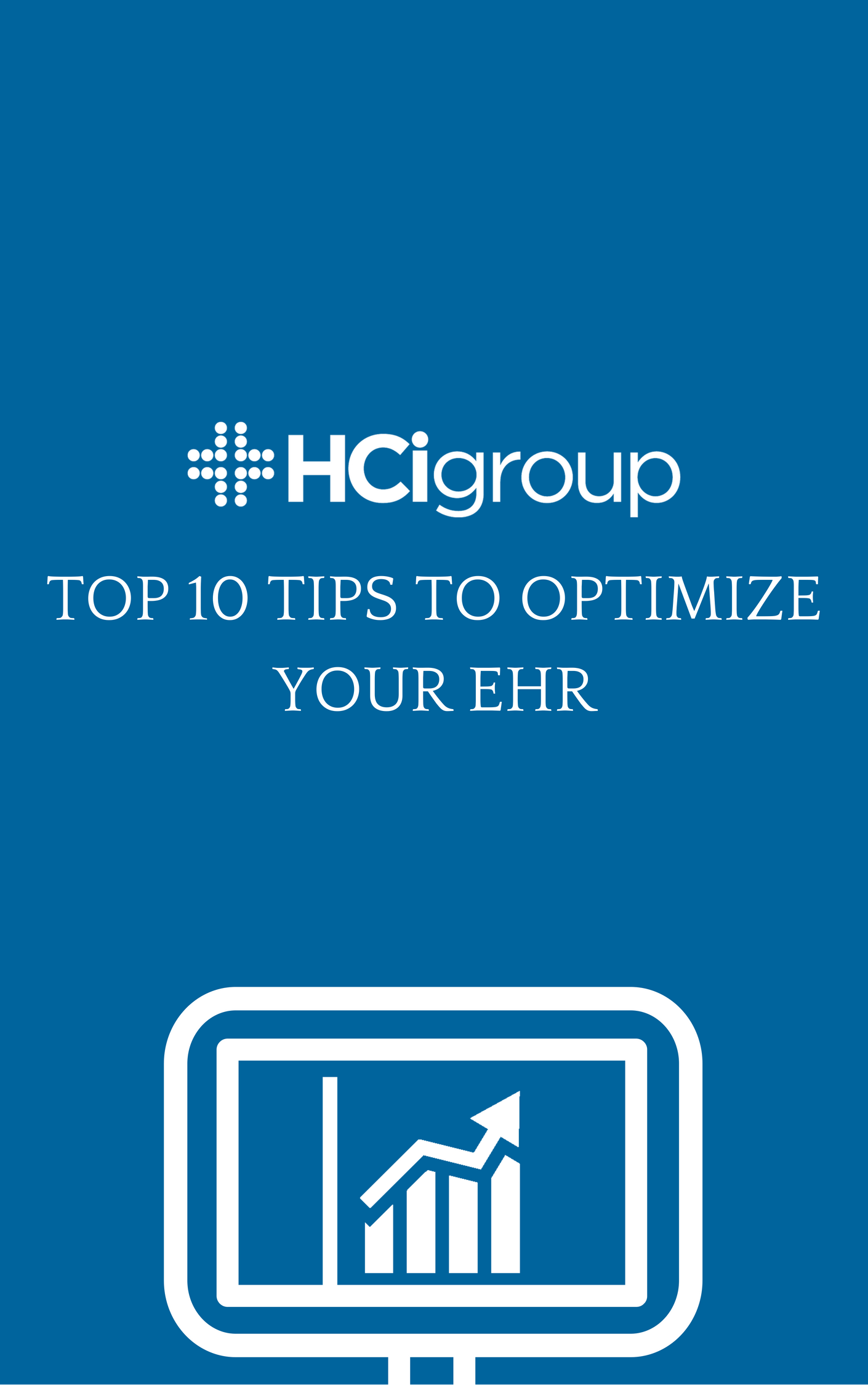 Download Top 10 Tips to Optimize Your EHR